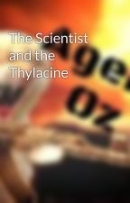The Scientist and the Thylacine by AgentOz