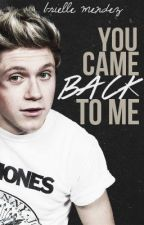 You came back to me by briellemendez