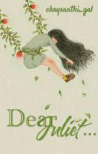 Dear Juliet by chrysanthegal