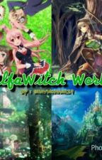 ElfaWitch World by shavinkaanh24
