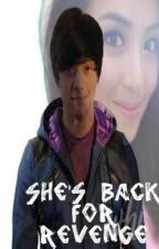 She's Back for REVENGE (KATHNIEL) by Ji143NLKL