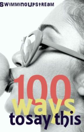 100 Ways to Say This by SwimmingUpstream