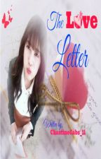 THE LOVE LETTER by ChastineCabs_11