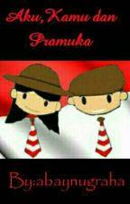 Aku Kamu dan Pramuka by abaynugraha
