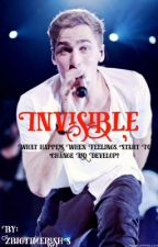 Invisible (A Kendall Schmidt Fanfiction) by dxlanrush