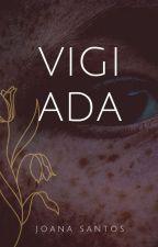 Vigiada- (Completo) by JuAlienAda