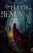 Der Fluch der Hexen (unlektorierte Leseprobe) by AliceMontrose