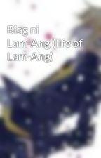 Biag ni Lam-Ang (life of Lam-Ang) by RonJasperBonoan