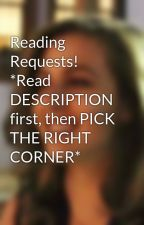Reading Requests! *Read DESCRIPTION first, then PICK THE RIGHT CORNER* by AliceGraivenille