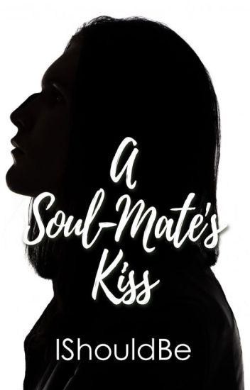 A Soul-Mate's Kiss