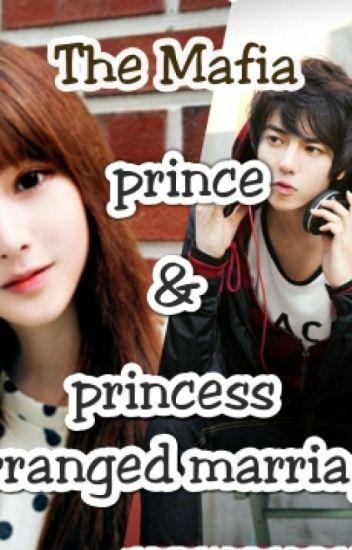 The Mafia Prince and Mafia Princess (arraged marriaged)