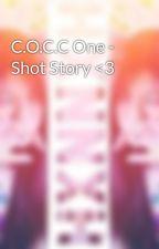C.O.C.C One - Shot Story <3 by ChiiTamiCrim