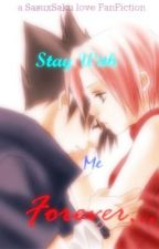 Stay With Me Forever... (SasuxSaku FanFiction) (Naruto FanFiction) by adjirizkysasha