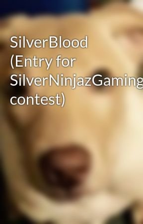 SilverBlood (Entry for SilverNinjazGaming's contest) by PupDonut
