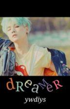dreamer | min yoongi by ywdiys