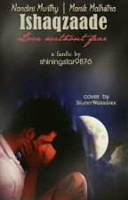 Ishaaqzaade : Love Without Fear -  MaNan OS  by shiningstar9876