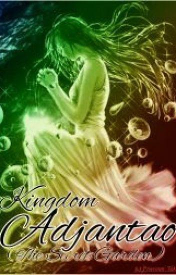 Kindom Adjantao (The Secret Garden) - Eyo Sivan - Wattpad