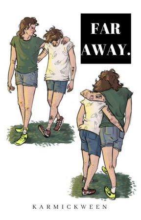 Far away. 》larry stylinson - \