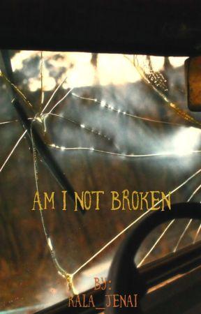 Am I Not Broken by Kala_Jenai
