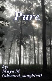 Pure by akward_songbird