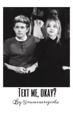 Text Me Okay? | n.h by Ruminersgirlx