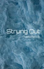 Strung Out by taestheticjk