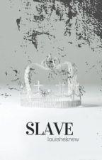 SLAVE || l.s || by kylizzlemynizzl_