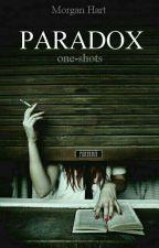 Paradox- One Shots by Tysuket