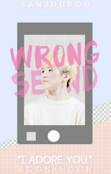 ❛ wrong send ❢ soonhoon ❜