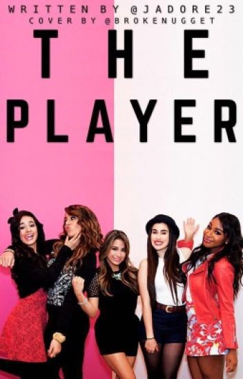 The Player Fifth Harmony/you