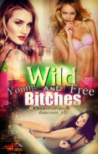 Young, wild and Free Bitches by exitpast