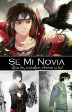 Se Mi Novia (Itachi, Sasuke, Shisui Y Tu) by Chaskawaii-Chan-1500