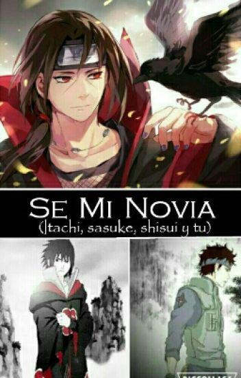 Se Mi Novia (Itachi, Sasuke, Shisui Y Tu)