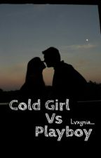 Cold Girl vs Playboy by LeonyLT