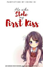 He Who Stole My First Kiss {OHSHC} by ChiruHi