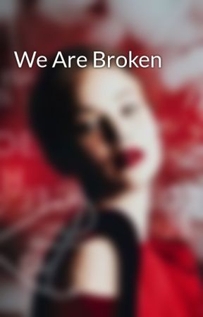 We Are Broken by HeroesAngel