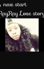 A New Start ~ RayRay Love Story by Cashy_ce