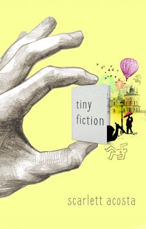 Tiny Fiction by ScarlettAcosta