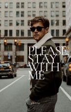 Please, stay with me. | Niall Horan ✔ by anioleknialla
