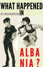 ¿QUÉ PASO EN ALBANIA? by belonareyna
