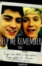 Help Me Remember ~Ziall~ by SkinnyPlease