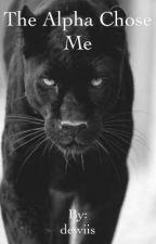 The Alpha Chose Me by dewiis