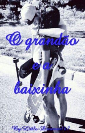O Grandão e a Baixinha❤ by Little-Dreamer167