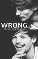 Wrong // louis tomlinson by megsmallow