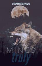 Mines Truly by oxForeverxYoungxo