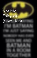 Not My Fairytale (rewritten) by rlucas98