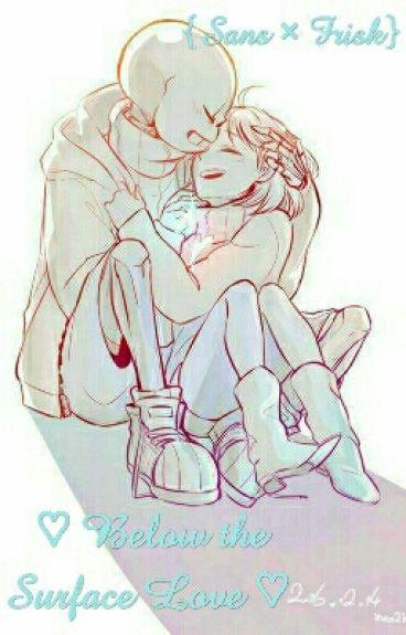 ♡Below the Surface Love♡ {Sans x Frisk}
