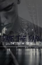 Dare The Dark by TheSparrow_Dream