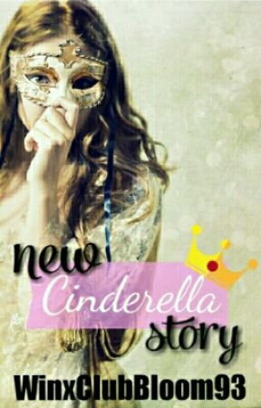 New Cinderella Story ✔ by WinxClubBloom93