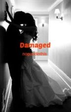 Damaged. (Zayn Malik) *Sequel to Dangerous* by nogoodinthis